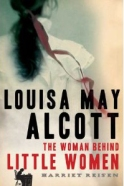 My review of the latest biography on Louisa May Alcott