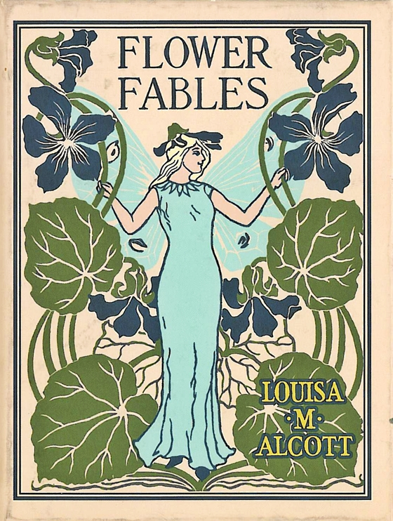 Flower Fables Louisa May Alcott Is My Passion