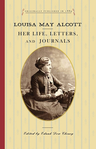Louisa May Alcott Her Life, Letters and Journals